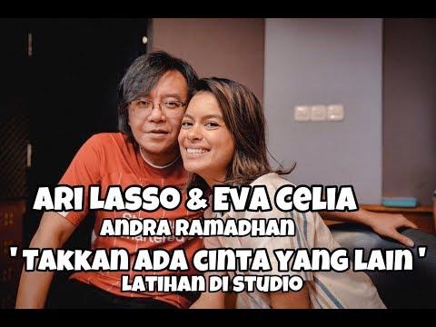 Download  ARI LASSO,EVA CELIA & ANDRA RAMADHAN  'TAKKAN ADA CINTA YANG LAIN'. LATIHAN DI STUDIO ARI LASSO Gratis, download lagu terbaru