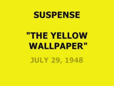"SUSPENSE -- ""THE YELLOW WALLPAPER"" (7-29-48)"