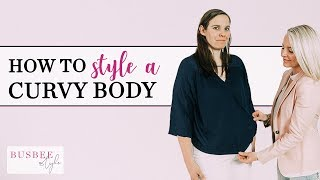 How To Style A Curvy Body Type!