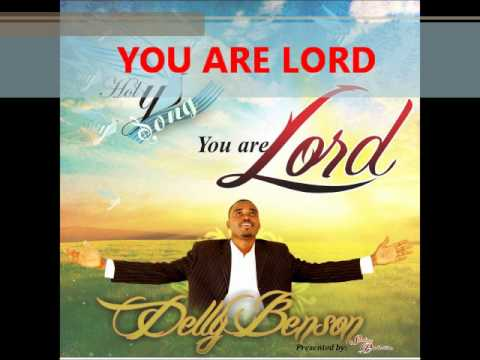You Are Lord Delly Benson video