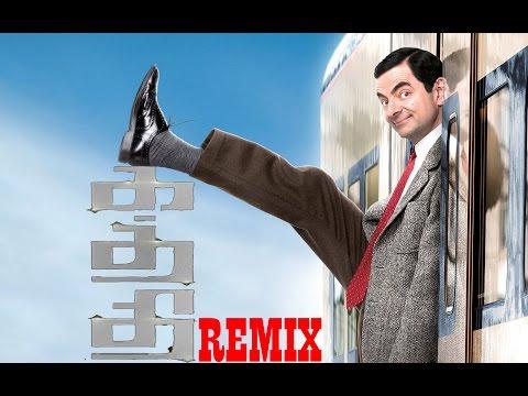 kaththi Remix Theme Music (Mr.Bean Dance Version)