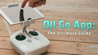 DJI Go App - The Ultimate Guide : From Where I Drone with Dirk Dallas