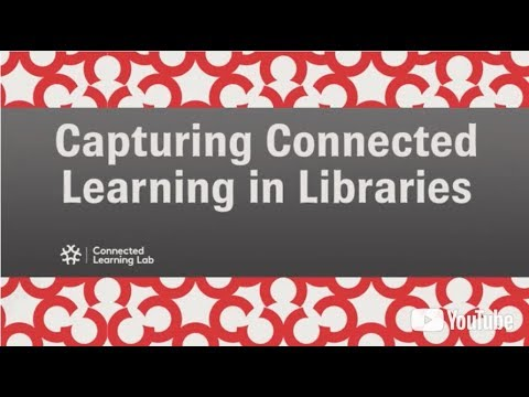 """Evaluating Your Connected Learning Programs and Spaces Video Series - Video #2 """"Outcomes"""""""