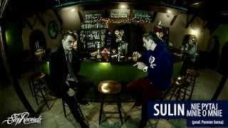 Sulin - Nie pytaj mnie o mnie (prod. Premier Arena)