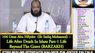 104 - Ustaz  Abu Heyder -  Life After Death In Islam Part-1 Life Beyond The Grave (BARZAKH)