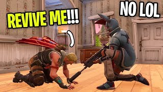 NOT REVIVING MY TEAMMATES IN FORTNITE... (bad idea)