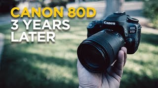 Canon 80D 3 years Later - Still The Leader?