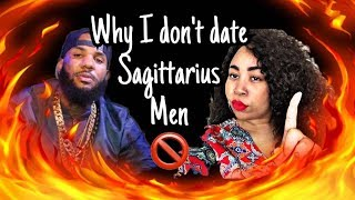 WHY I DONT DATE SAGITTARIUS MEN - They always argue with me then laugh! Huff!