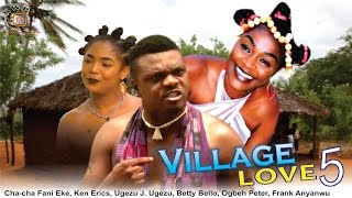 Village Love Nigerian Movie (Season 5) - A Love Story