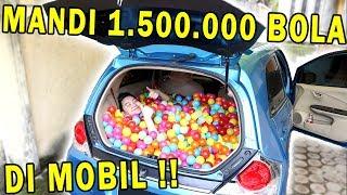 MANDI 1.500.000 BOLA DI MOBIL! *ngakak*