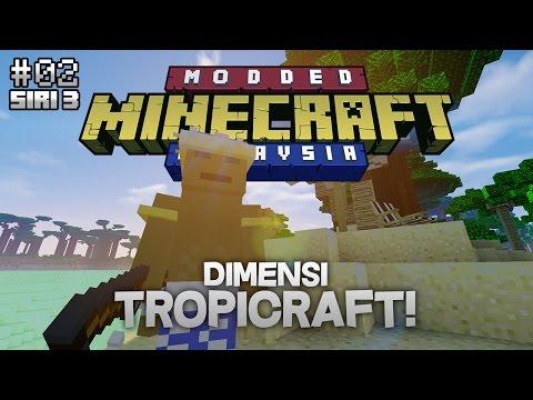 Modded Minecraft Malaysia S3 - E2 - Dimensi Tropicraft!