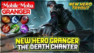 Granger The Death Chanter, New Hero Tryout [ Mobile Moba ] Mobile Legends