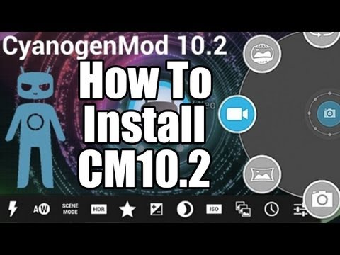 How To Install & Update CyanogenMod 10.2