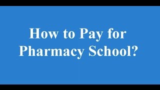 How to Pay for Pharmacy School? 8 Top Tips