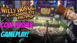 NEW  Willy Wonka and the Chocolate Factory COIN PUSHER Big Win? Jackpot WIN? NEW ARCADE GAMES