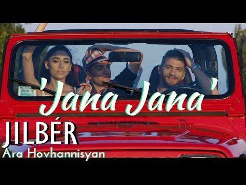 Jilbér ft. Ara Hovhannisyan - JANA JANA  (NEW 2018) // 4K //