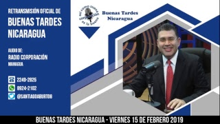 Retransmisión en directo de Buenas Tardes #Nicaragua (Radio Corporación) 15 de febrero 2019