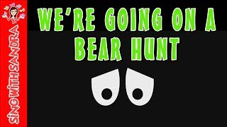 We're Going On A Bear Hunt | Children's Songs | Nursery Rhymes | Music For Kids | Sing With Sandra