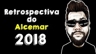 Retrospectiva Do Alcemar 2018