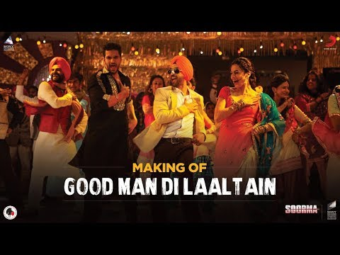 Making Of Good Man Di Laaltain – Soorma | Diljit | Taapsee | Angad | Sukhwinder | Sunidhi