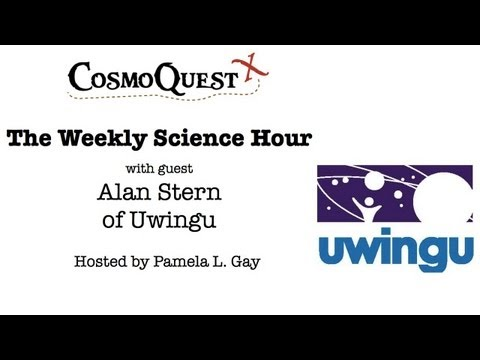Science Hour with Alan Stern of Uwingu