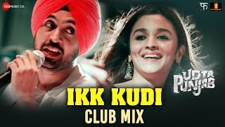 Ikk Kudi by Alia Bhatt & Diljit Dosanjh | Udta Punjab | Amit Trivedi | Dance Song 2016