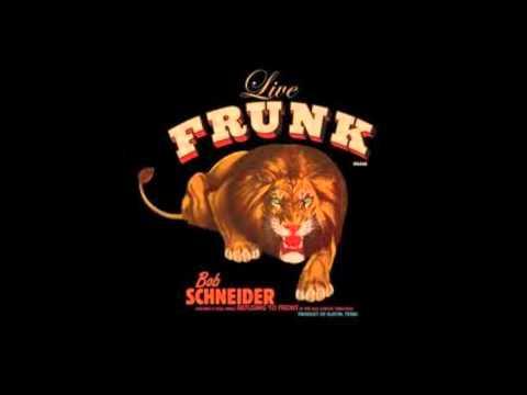 Bob Schneider - Assknocker