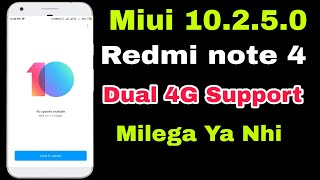 Miui 10.2.5.0 stable in Redmi note 4   Dual 4G Support Confirm !