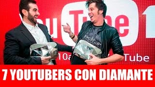 Top 7 youtubers con BOTÓN (placa) de DIAMANTE