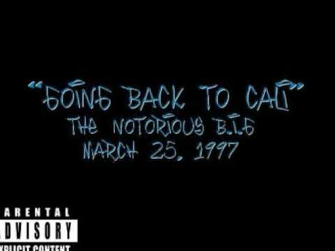 The Notorious B I G - Going Back to Cali