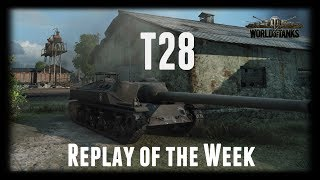 Let's Play World of Tanks | T28 | Replay of the Week [ Gameplay - German - Deutsch ]