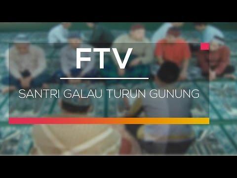 FTV SCTV - Santri Galau Turun Gunung