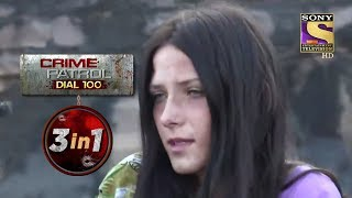 Crime Patrol Dial 100 | Episodes 57 To 59 | 3 In 1 Webisodes
