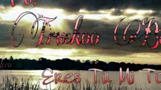Fany Juárez - Eres Tu Mi Todo (Ft. Truckoo Rap)