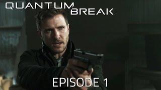 Quantum Break - Episode 1 | Monarch Solutions