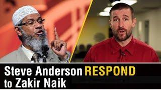 Steve Anderson Respond To Dr Zakir Naik