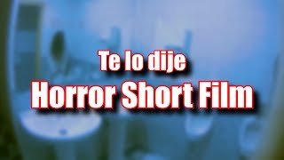 Te lo dije - Horror Short Film