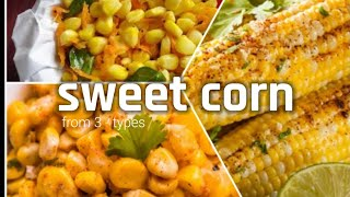 3 types of tasty and spicy sweet corn at home || arohikitchen