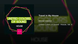 Travel in My House
