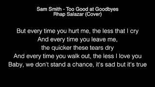 Sam Smith - Too Good at Goodbyes Lyrics ( Rhap Salazar Cover)