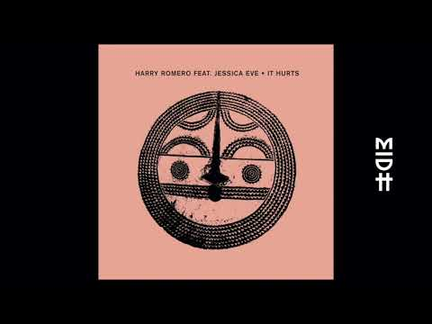 Harry Romero feat. Jessica Eve - It Hurts (MIDH Premiere)