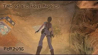 BtB2016 - The Tale of the Lost Brother - Chapter #01: Meeting old friends