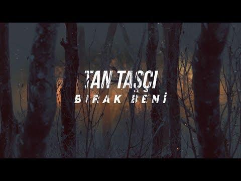 Tan Taşçı - Bırak Beni (Sezen Aksu Cover - Resmi Şarkı Sözleri Videosu)