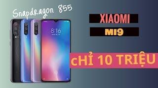 Xiaomi Mi 9 giá 10 triệu có chip Snapdragon 855!!!!