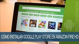 Como instalar la Google Play Store en cualquier Amazon Fire HD sin ROOT