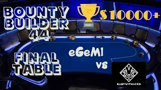 Evgeni eGeMi Arkov - Bounty Builder 44 Final Table feat EasyWithAces