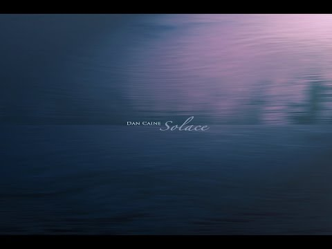 Dan Caine - Solace [Full Album]