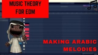 How To Make Arabic Melodies | Music Theory For EDM