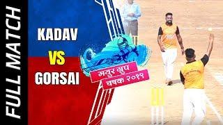 KADAV  VS GORSAI MATCH || MAYUR GROUP CHASHAK 2019 || BADLAPUR || FINAL DAY