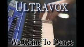 Watch Ultravox We Came To Dance video